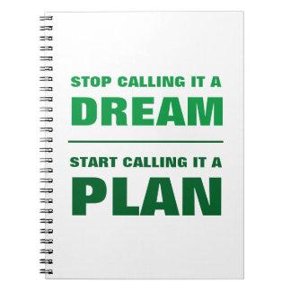 Pare de chamar o sonho, comece chamar o caderno G