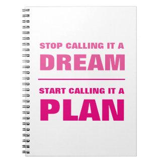 Pare de chamar o sonho, comece chamar o caderno P