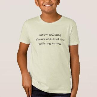 Pare de falar sobre mim e tente falar-me camiseta