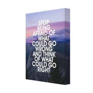 Pare de ser citações inspiradores receosas impressão em tela