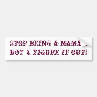 Pare de ser o menino de um mama & figure-o para fo adesivo