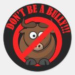 Pare de tiranizar agora: Não tiranize a prevenção Adesivos Em Formato Redondos