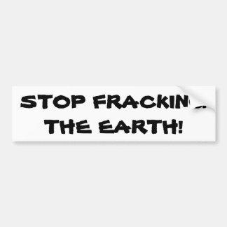 Pare Fracking a terra Adesivo Para Carro