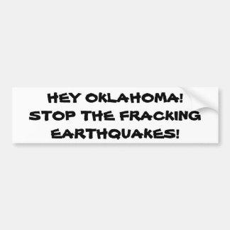Pare os terremotos de Frackin Adesivo Para Carro
