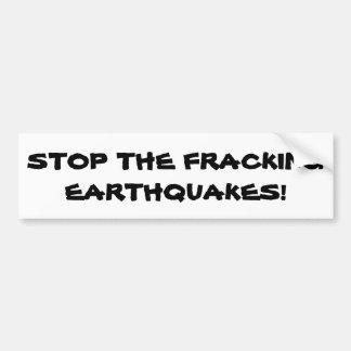 Pare os terremotos de Fracking Adesivo Para Carro