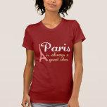 Paris é sempre uma boa ideia tshirt