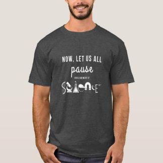 Pausa por um momento do t-shirt da ciência camiseta
