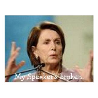 Pelosi-Meu auto-falante quebrado Cartão Postal