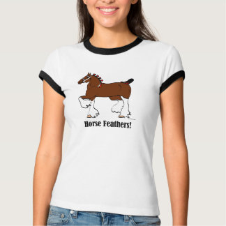 Penas do cavalo! camiseta