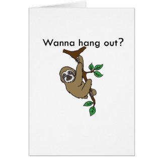 Pendure para fora o cartão da preguiça