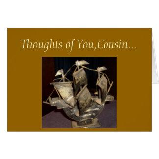 Pensamentos de você, primo… cartão comemorativo