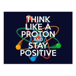 Pense como um protão e permaneça positivo cartão postal