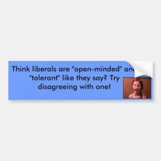 Pense que os liberais são de mente aberta? adesivo para carro