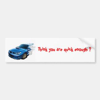Pense que você é rapidamente bastante? adesivo para carro
