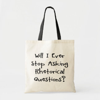 Perguntas retóricas - slogan engraçado da sacola tote budget