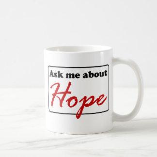 Pergunte-me sobre a esperança caneca