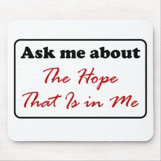 Pergunte-me sobre a esperança que está em mim mouse pad