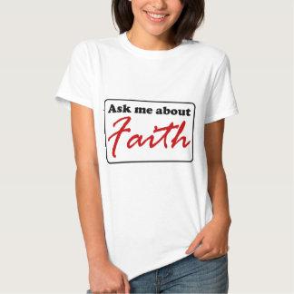Pergunte-me sobre a fé t-shirt