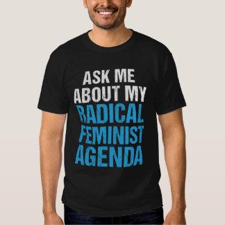 PERGUNTE-ME SOBRE MINHA AGENDA FEMINISTA RADICAL T-SHIRT