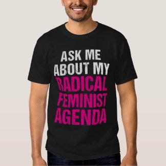 PERGUNTE-ME SOBRE MINHA AGENDA FEMINISTA RADICAL TSHIRT