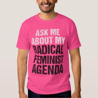 PERGUNTE-ME SOBRE MINHA AGENDA FEMINISTA RADICAL TSHIRTS