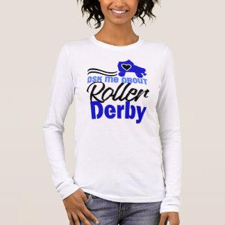 Pergunte-me sobre o rolo Derby, patinagem de rolo Camiseta Manga Longa