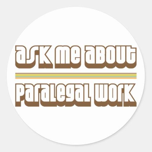 Pergunte-me sobre o trabalho do Paralegal Adesivo Em Formato Redondo