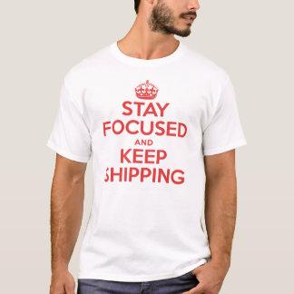 Permaneça focalizado e mantenha enviar a camisa do