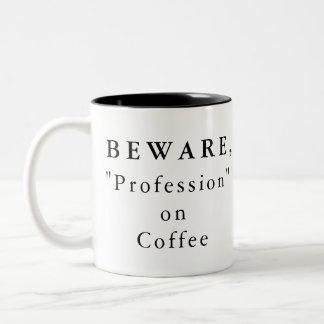 """Personalizado Beware, """"profissão"""" na caneca de"""