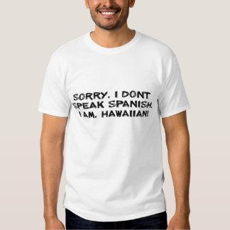 Pesaroso, eu não falo o espanhol… Eu sou havaiano Tshirts