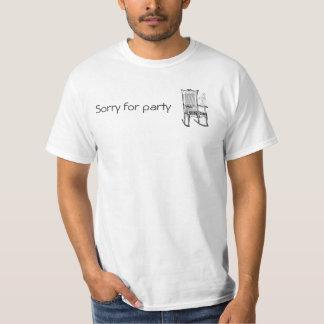Pesaroso para o balanço do partido! t-shirt