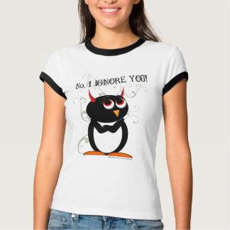 Pinguim nenhum, EU IGNORO-O! Camisa de T