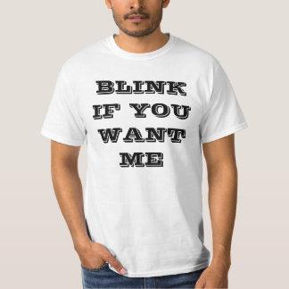 Piscamento engraçado da camisa se você me quer