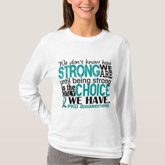 PKD como forte nós somos Camiseta
