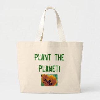 Plante o planeta! bolsas