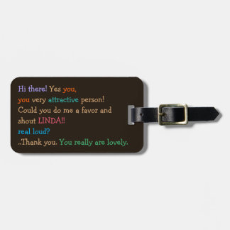 Poderia você grito meu costume personalizado etiqueta de bagagem