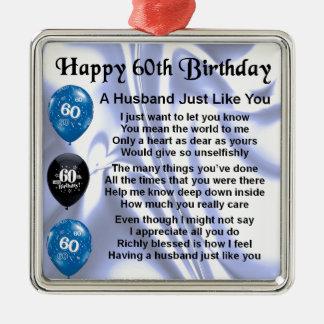 Poema do marido - 60th aniversário ornamento quadrado cor prata