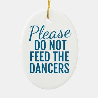 Por favor não alimente aos dançarinos o ornamento