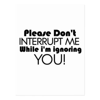 Por favor não me interrompa citações engraçadas cartão postal