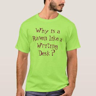 Por que é um corvo como uma mesa de escrita? camiseta