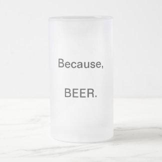Porque, CERVEJA. Caneca de cerveja do fosco
