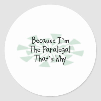 Porque eu sou o Paralegal Adesivo Em Formato Redondo