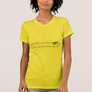 Porque não faça você compra um eliminador…. t-shirt