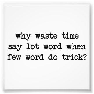 Porque o tempo Waste diz que palavra do lote Impressão De Foto