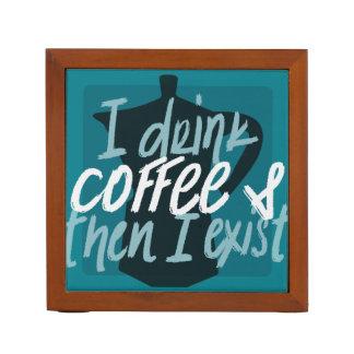 Porta-caneta Eu bebo o café primeiramente então que eu existo