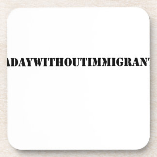 Porta-copo #adaywithoutimmigrants