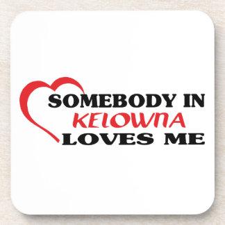 Porta-copo Alguém em Kelowna ama-me