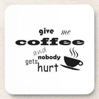 Porta-copo Dê-me o café e ninguém obtem ferido