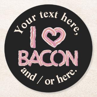 Porta-copo De Papel Redondo Eu amo o bacon