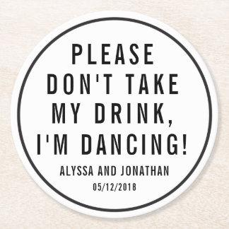 """Porta-copo De Papel Redondo """"Não tome minha bebida, mim estão dançando"""" portas"""
